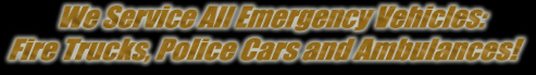 We Service All Emergency Vehicles
